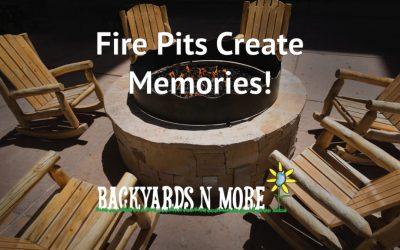 Fire Pits Create Create Lasting Memories
