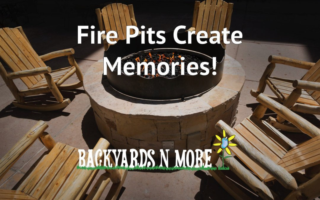 Fire Pits Create Create Lasting Memories
